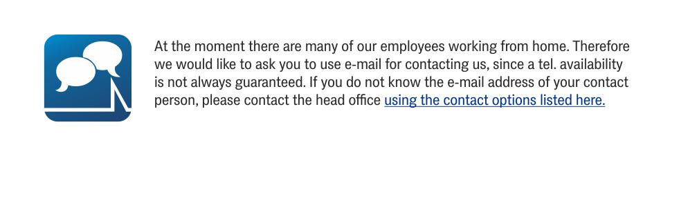 Inf text Corona: Home-Office, please use E-Mail for contacting us